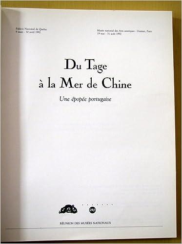 Télécharger en ligne Du Tage à la mer de Chine : Une épopée portugaise, [exposition], Palàcio nacional de Queluz, 9 mars-30 avril 1992, Musée national des arts asiatiques-Guimet, Paris, 19 mai-31 août 199 pdf