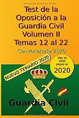 Test de la Oposición a la Guardia Civil - Volumen II - Temas 12 al 22: Convocatoria 2020 (Oposición Guardia Civil 2020) Tapa blanda