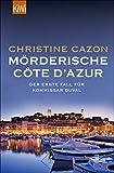 Mörderische Côte d´Azur: Der erste Fall für Kommissar Duval (Kommissar Duval ermittelt, Band 1) - Christine Cazon
