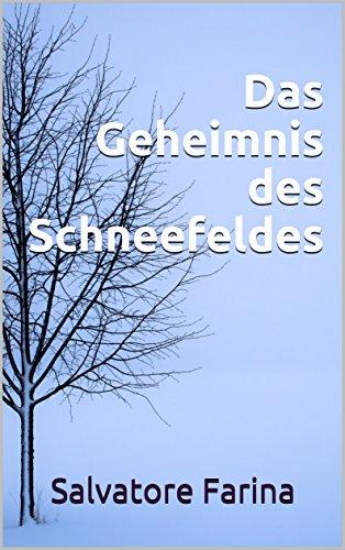 Das Geheimnis des Schneefeldes (German Edition) eBook: Salvatore ...