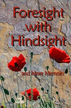 Foresight with Hindsight and more memoirs by [and other Leaf Books Mini-Memoir Competition Winners, Mitchener, Diana]
