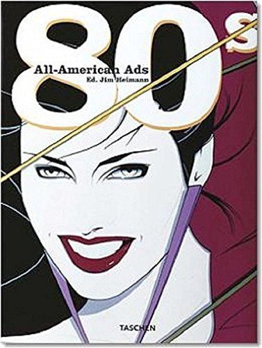 All American Ads of the 80s. Ediz. inglese, francese e tedesca (Midi)