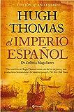 El imperio español: De Colón a Magallanes (No Ficción)