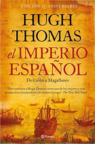 El imperio español: De Colón a Magallanes por Hugh Thomas