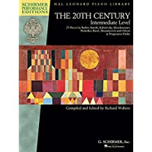 The 20th Century - Intermediate Level: 25 Pieces by Barber, Bartok, Kabalevsky, Khachaturian, Prokofiev, (Schirmer Performance Editions: Hal Leonard Piano Library)