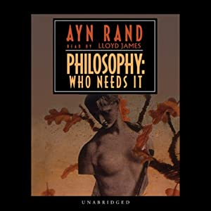 IT NEEDS WHO RAND PHILOSOPHY AYN