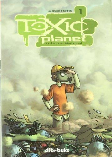 Toxic Planet 1: Entorno natural por David Ratte