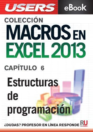Macros en Excel 2013: Estructuras de programación (Colección Macros en Excel 2013 nº 6) por Viviana Zanini