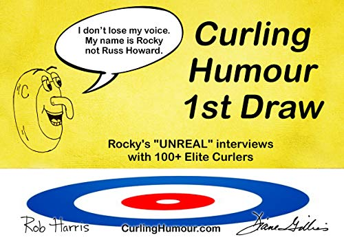 "Curling Humour - 1st Draw: Rocky's ""UNREAL"" Interviews with Elite Curlers (English Edition)"