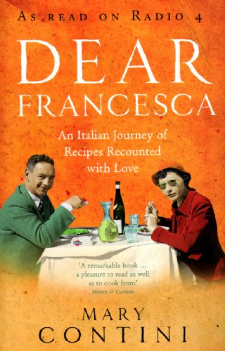Dear Francesca: An Italian Journey of Recipes Recounted with Love
