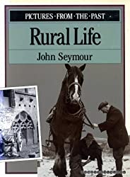 Rural Life: Pictures from the Past by John Seymour (1993-01-01)