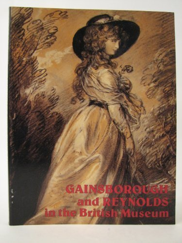 Gainsborough and Reynolds in the British Museum: the drawings of Gainsborough and Reynolds with a survey of mezzotints after their paintings and a study of Reynolds' collection of old master drawings by Timothy Clifford (1978-10-01)