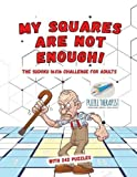 My Squares Are Not Enough! the Sudoku 16x16 Challenge for Adults - With 242 Puzzles