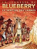 Jeunesse de Blueberry (La) Tome 17 - Sentier des larmes (Le)