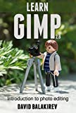 Learn Gimp: Introduction to photo editing (English Edition)