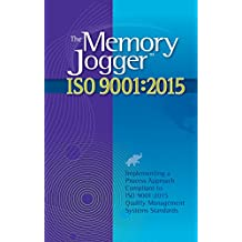 The Memory Jogger ISO 9001:2015: What Is It? How Do I Do It? Tools and Techniques to Achieve It. (English Edition)