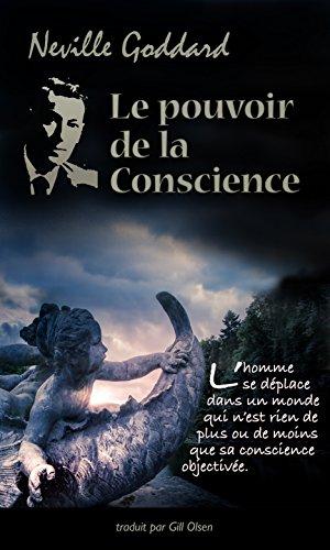 Le pouvoir de la Conscience (Développement personnel) par Neville GODDARD