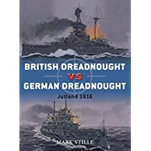 British Dreadnought vs German Dreadnought: Jutland 1916 (Duel, Band 31)