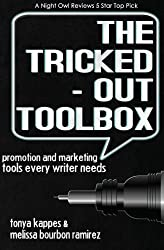 The Tricked Out Toolbox~Promotion and Marketing Tools Every Writer Needs by Tonya Kappes (2012-02-06)