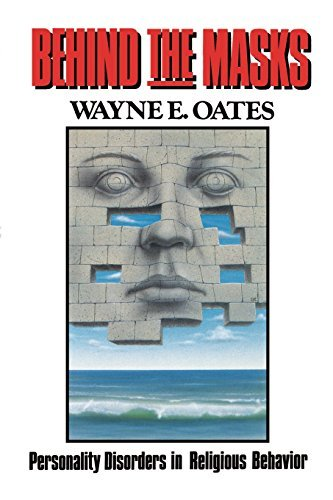 Behind the Masks: Personality Disorders in Religious Behavior (Personality Disorders in Religious Behaviour) by Wayne E. Oates (1987-01-01) (Wayne Oates E)