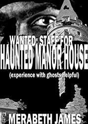 Wanted: Staff For Haunted Manor House (experience with ghosts helpful) (A Caitlin McLeod Gothic Thriller Book 2)