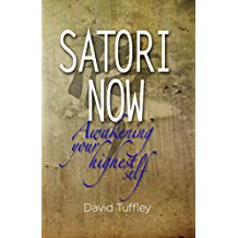 Satori Now: Awakening your Highest Self