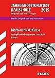 Jahrgangsstufentest Mathematik Bayern Realschule 8. Klasse