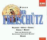Songtexte von Carl Maria von Weber - Der Freischütz (Chor & Orchester der Bayrischen Staatsoper München, feat. conductor: Robert Heger, singers: Anheisser, Weller, Nilsson, Koth, Berry)