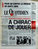 QUOTIDIEN DE PARIS (LE) [No 2249] du 13/02/1987 - POUR OU CONTRE LA DROGUE EN VENTE LIBRE - REDUCTION DU MANDAT PRESIDENTIEL - A CHIRAC DE JOUER - CHIRAC A TOLOUSE - CHEQUES PAYANTS - U.R.S.S. - LES LIMITES DE L'OUVERTURE - LIBAN - LA FAIM DANS LES CAMPS....