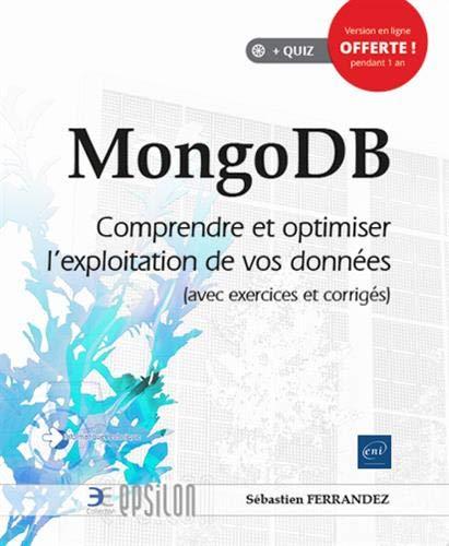 MongoDB - Comprendre et optimiser l'exploitation de vos données (avec exercices et corrigés)