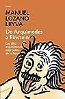 De Arquímedes a Einstein: Los diez experimentos más bellos de la física par Manuel Lozano Leyva