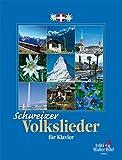 Schweizer Volkslieder für Klavier: 77 der bekanntesten Lieder aus allen vier Landesteilen