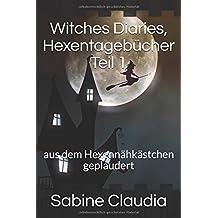 Witches Diaries, Hexentagebücher Teil 1: aus dem Hexennähkästchen geplaudert