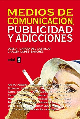Medios de comunicación, publicidad y adicciones (Ensayo) eBook: José Antonio García del Castillo, Carmen López-Sánchez, Jose Antonio García del Castillo, ...
