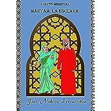 Maryam, la esclava (cuentos medievales nº 2)