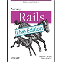 Learning Rails: Live Edition by Simon St. Laurent (2010-08-09)