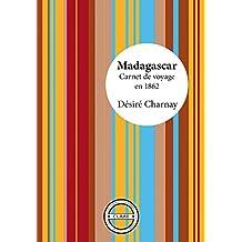 Madagascar: Carnet de voyage en 1862 (French Edition)