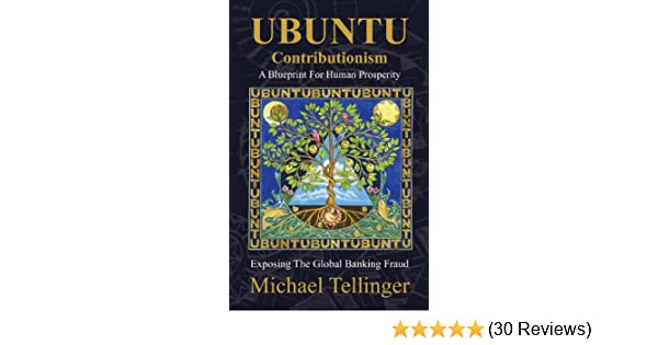 Ubuntu contributionism a blueprint for human prosperity ebook ubuntu contributionism a blueprint for human prosperity ebook michael tellinger amazon kindle store malvernweather Gallery