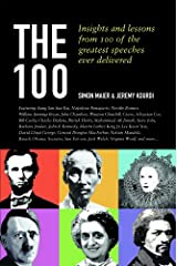 The 100: Insights and Lessons from 100 of the Greatest Speakers and Speeches Ever Delivered Paperback