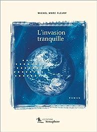 L'Invasion Tranquille par Michel Marc Fleury