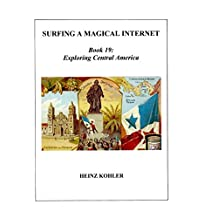 Exploring Central America (SURFING A MAGICAL INTERNET Book 19) (English Edition)
