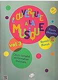 L'Ouverture a la Musique V3 +CD --- Formation Musicale