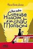 Une autre curieuse histoire du chat moribond / Marie-Renée Lavoie | Lavoie, Marie-Renée (1974-). Auteur