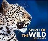 Spirit of the Wild by Steve Bloom (2008-11-03) - Steve Bloom