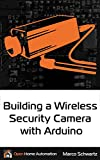 Building a Wireless Security Camera with Arduino