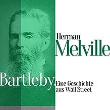 Bartleby: Eine Geschichte aus der Wall Street