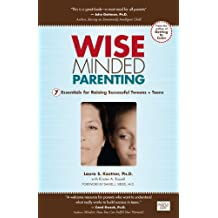 Wise-Minded Parenting: 7 Essentials for Raising Successful Tweens + Teens (English Edition)