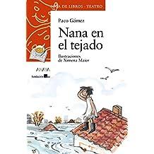 Nana en el tejado (Literatura Infantil (6-11 Años) - Sopa De Libros (Teatro))