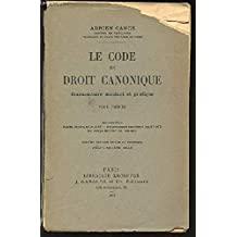 LE CODE DE DROIT CANONIQUE - COMMENTAIRE SUCCINCT ET PRATIQUE - TOME 1 : REGLES GENERALES, DES PERSONNES EN EN GENERAL ET DU CLERGE SECULIER.