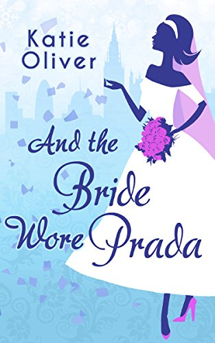 And The Bride Wore Prada (Marrying Mr Darcy, Book 1) (English Edition)